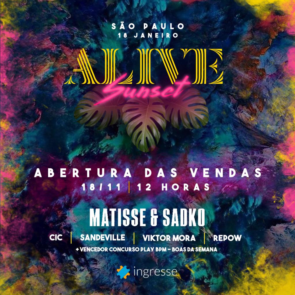 ALIVE com Matisse & Sadko